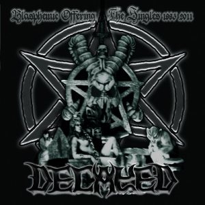 Decayed - Blasphemic Offerings - the Singles 1993-2011 cover art