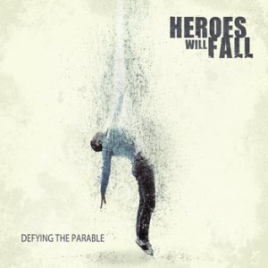 Heroes Will Fall - Defying the Parable cover art