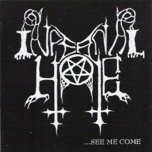 Infernal Hate - ...See Me Come cover art