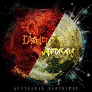 NOCTURNAL BLOODLUST - Disaster / UNBREAKABLE cover art