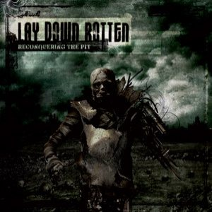 Lay Down Rotten - Reconquering the Pit cover art