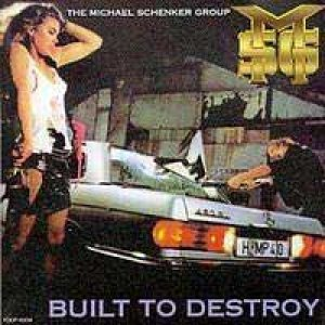 Michael Schenker Group - Built to Destroy cover art