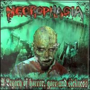 Necrophagia - Legacy of Horror, Gore and Sickness cover art