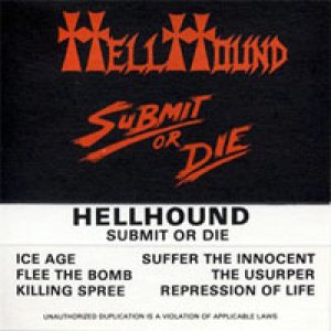 Hellhound - Submit or Die cover art
