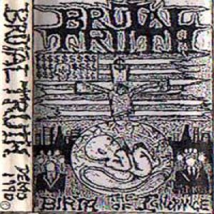 Brutal Truth - The Birth of Ignorance cover art