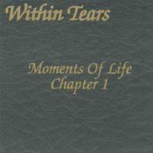 Within Tears - Moments of Life (Part I) cover art