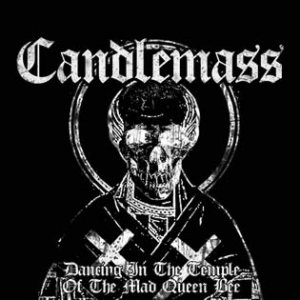 Candlemass - Dancing in the Temple of the Mad Queen Bee cover art