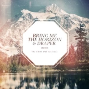 Bring Me The Horizon - The Chill Out Sessions