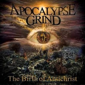 Apocalypse Grind - The Birth of Antichrist cover art
