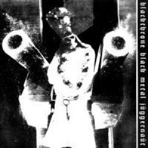 Blackthrone - Black Metal Juggernaut