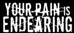 Your Pain Is Endearing logo