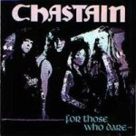 Chastain - For Those Who Dare cover art