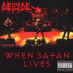 Deicide - When Satan Lives cover art