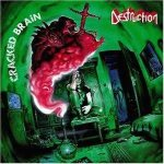 Destruction - Cracked Brain cover art