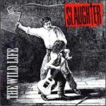 Slaughter - The Wild Life cover art