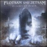 Flotsam And Jetsam - Dreams of Death