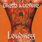 Loudness - Ghetto Machine cover art
