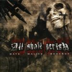 All Shall Perish - Hate . Malice . Revenge cover art