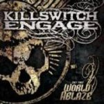 Killswitch Engage - (Set This) World Ablaze cover art
