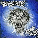 Holy Moses - Reborn Dogs cover art