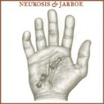 Neurosis - Neurosis & Jarboe cover art