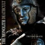 The Monolith Deathcult - Triumvirate