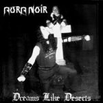 Aura Noir - Dreams Like Deserts cover art
