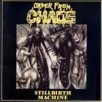 Order From Chaos - Stillbirth Machine
