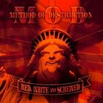 Method of Destruction - Red, White & Screwed cover art