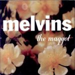 Melvins - The Maggot cover art