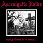 Apokalyptic Raids - Only Death Is Real... cover art