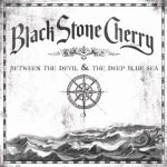 Black Stone Cherry - Between the Devil and the Deep Blue Sea cover art