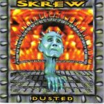 Skrew - Dusted