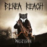 Benea Reach - Possession