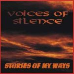 Voices Of Silence - Stories of My Ways