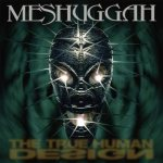 Meshuggah - The True Human Design cover art