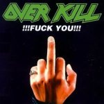 Overkill - !!!FUCK YOU!!! cover art