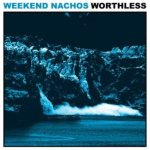 Weekend Nachos - Worthless cover art
