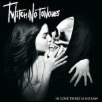 Twitching Tongues - In Love There Is No Law cover art
