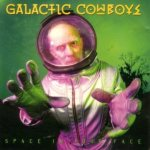 Galactic Cowboys - Space in Your Face cover art
