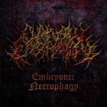 Chainsaw Castration - Embryonic Necrophagy II
