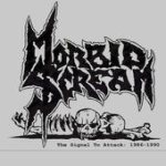 Morbid Scream - The Signal to Attack: 1986-1990