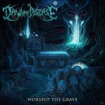 Dawn of Disease - Worship the Grave cover art