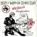 Dirty Rotten Imbeciles - Violent Pacification cover art