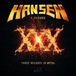 Hansen & Friends - XXX - Three Decades in Metal cover art