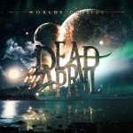 Dead by April - Worlds Collide cover art