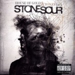Stone Sour - House of Gold & Bones: Part 1