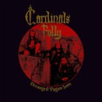 Cardinals Folly - Deranged Pagan Sons cover art