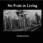 No Point in Living - Depression cover art
