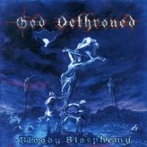 God Dethroned - Bloody Blasphemy